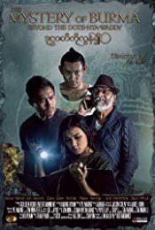 Mystery of Burma: Beyond The Dotehtawady (2019) ปริศนาแห่งแม่น้ำ โด๊ะ ทะ วะดี