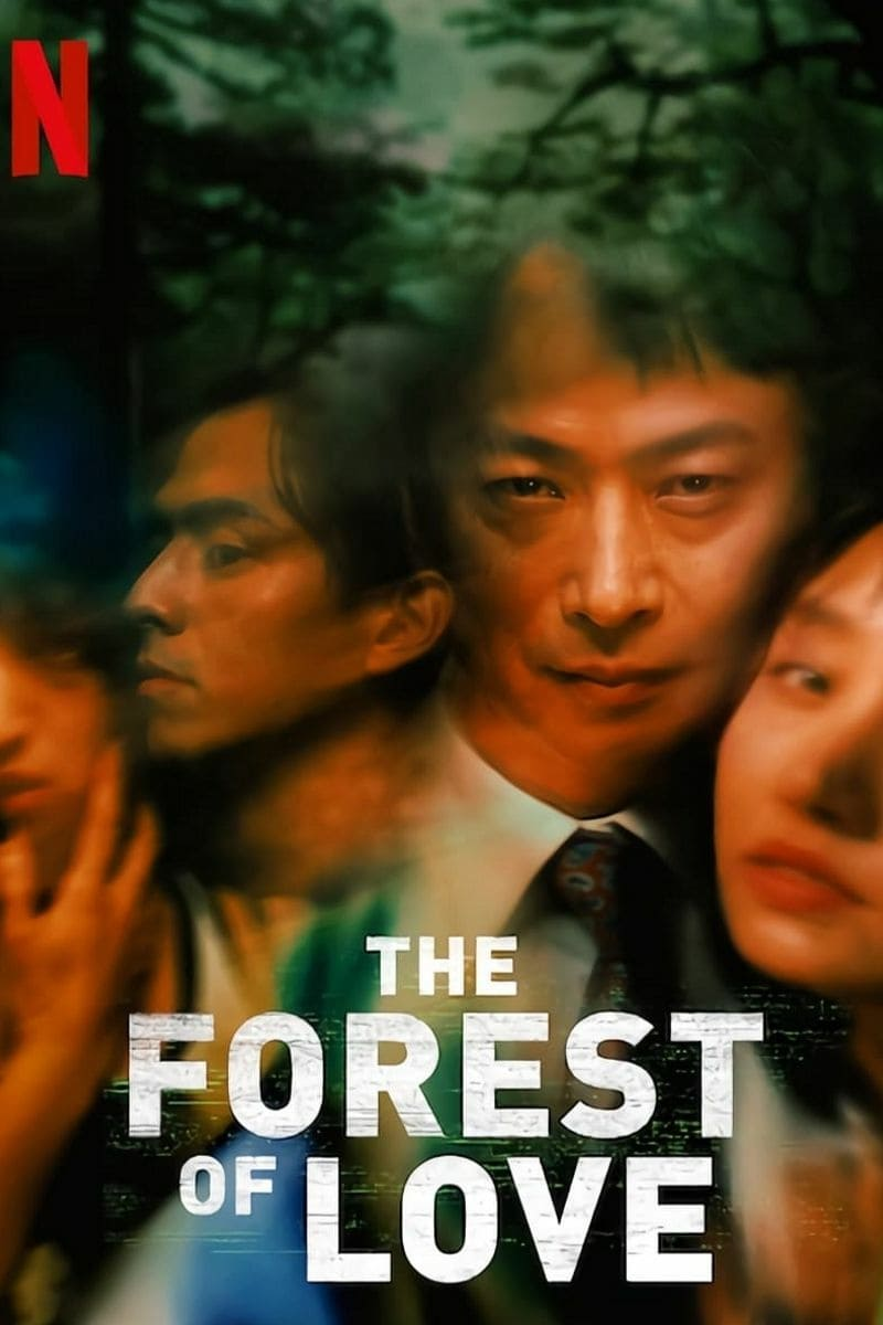 The Forest of Love   Netflix (2019) เสียงเพรียกในป่ามืด